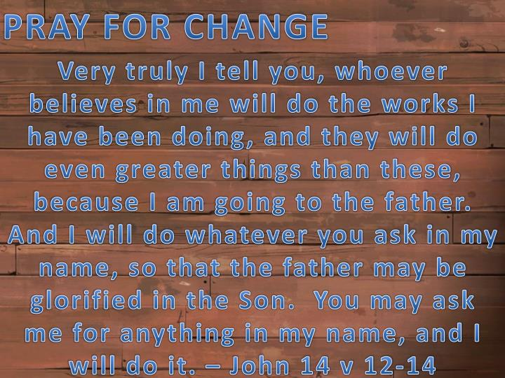 PRAY FOR CHANGE