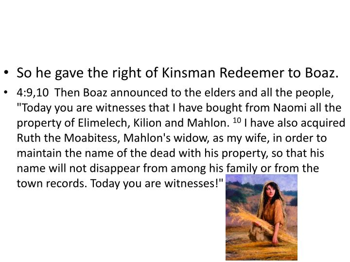 So he gave the right of Kinsman Redeemer to