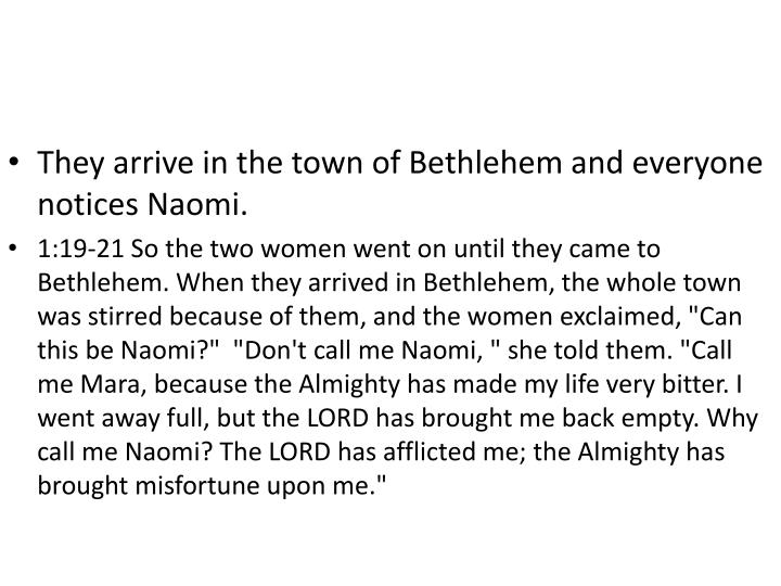 They arrive in the town of Bethlehem and everyone notices