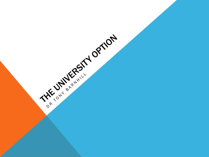 The university option