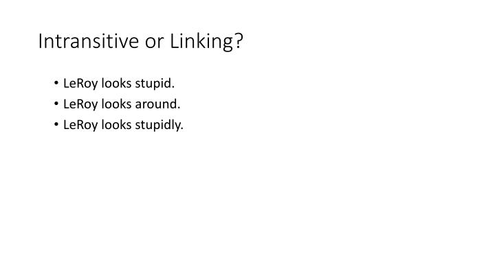 Intransitive or Linking?