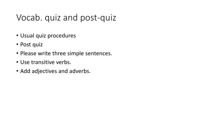 Vocab. quiz and post-quiz