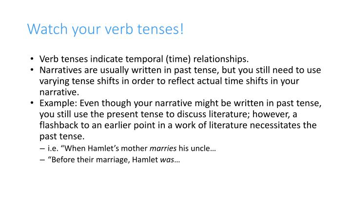 Watch your verb tenses!