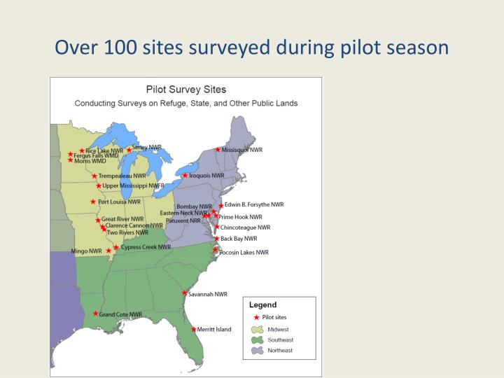 Over 100 sites surveyed during pilot season