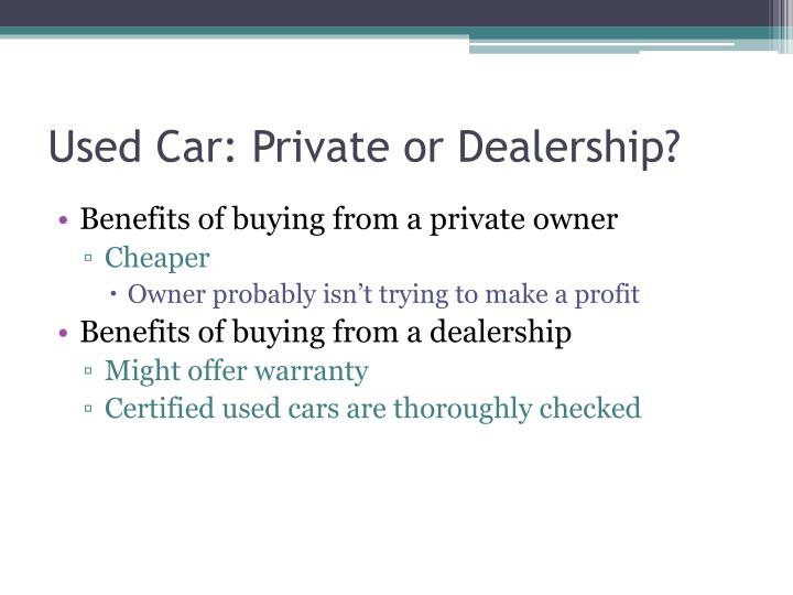 Used Car: Private or Dealership?