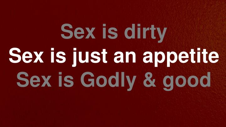 Sex is dirty