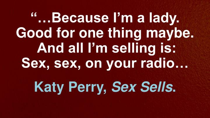 """""""…Because I'm a lady."""
