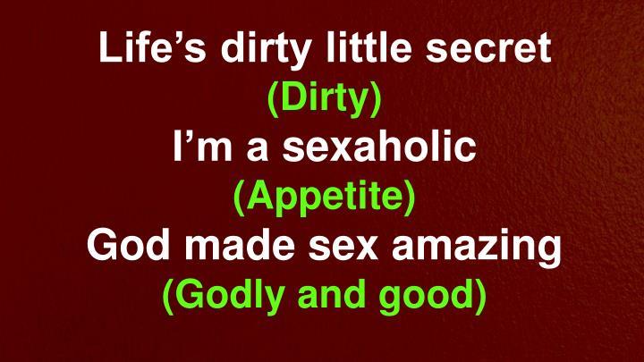 Life's dirty little secret