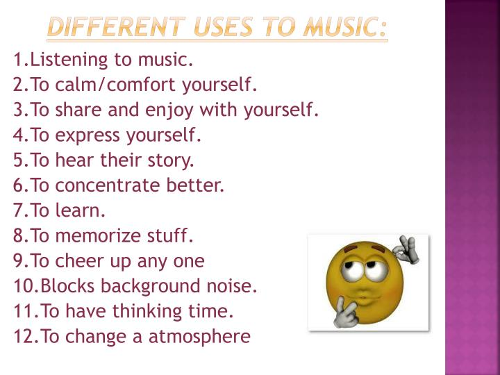 Different uses to music: