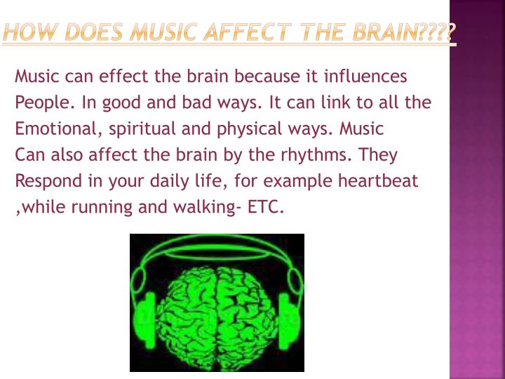 How does music affect the brain????