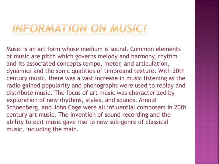 Information on music!