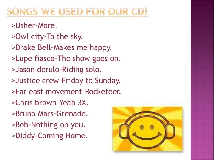 Songs we used for our cd