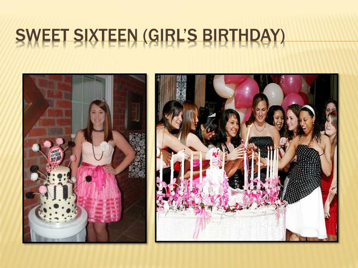 Sweet sixteen (girl's birthday)