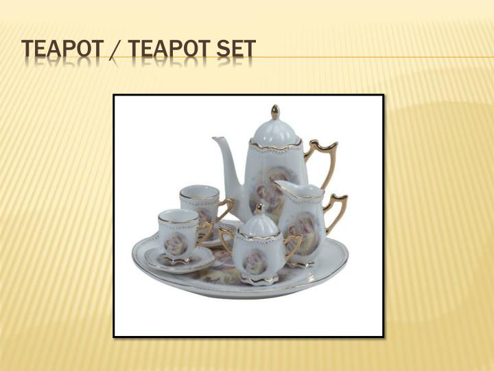 Teapot / teapot set