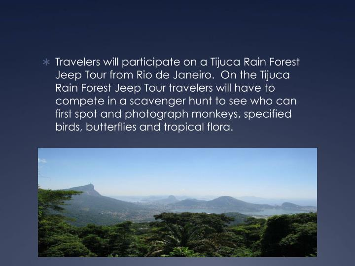 Travelers will participate on a