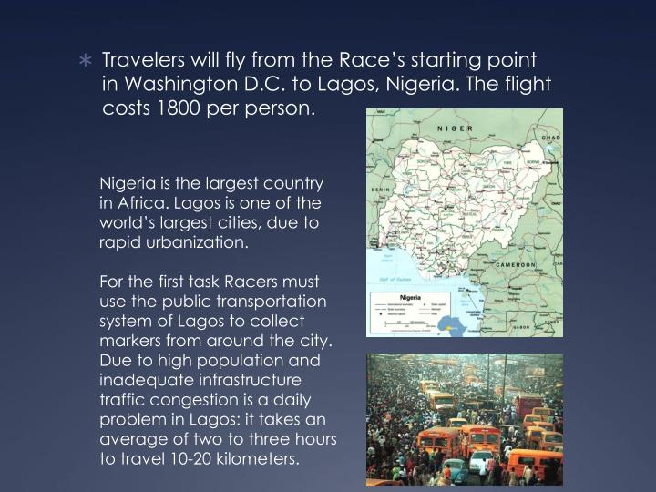 Travelers will fly from the Race's starting point in Washington D.C. to Lagos, Nigeria. The flight...
