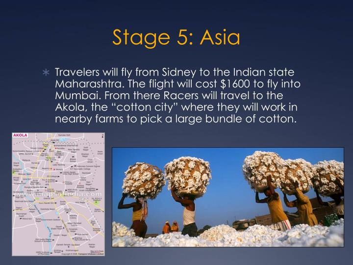 Stage 5: Asia