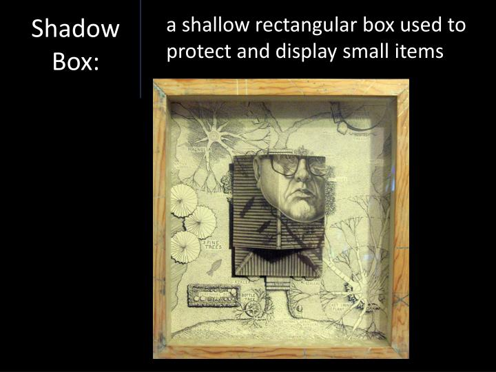Shadow Box: