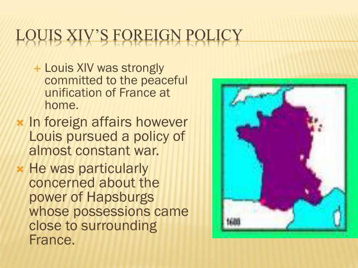 Louis XIV was strongly committed to the peaceful unification of France at home.