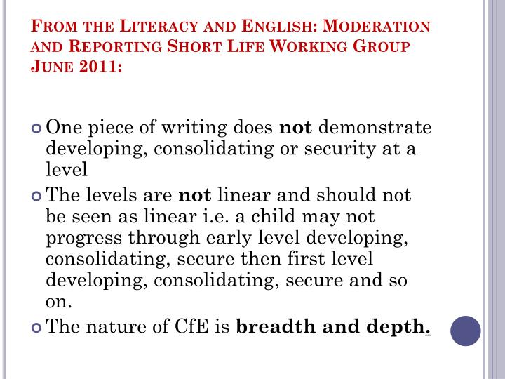 From the Literacy and English: Moderation and Reporting Short Life Working Group June 2011:
