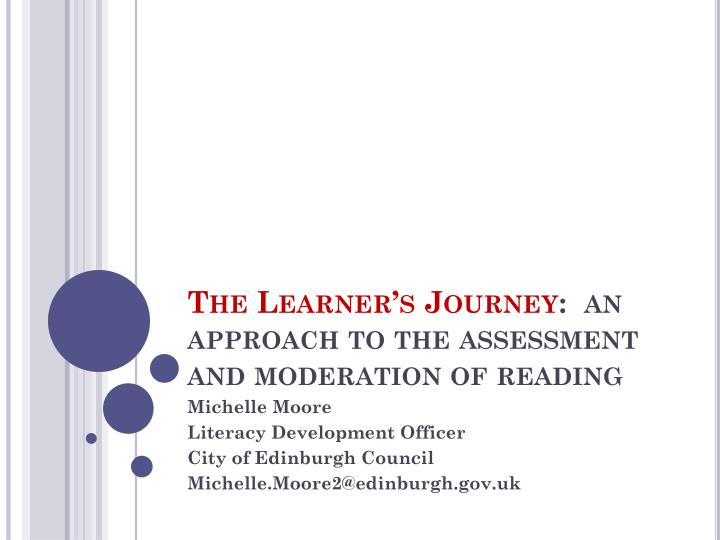 The learner s journey an approach to the assessment and moderation of reading