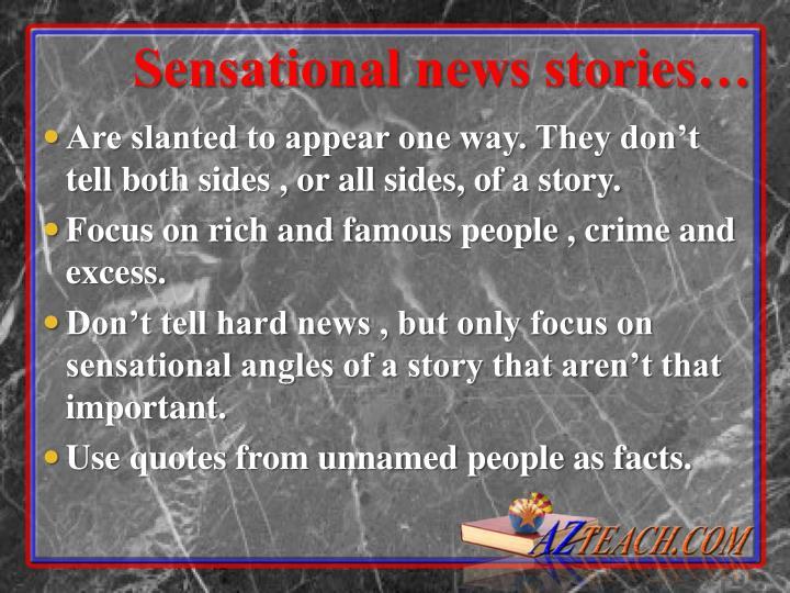 Sensational news stories…