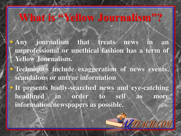 "What is ""Yellow Journalism""?"