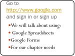 go to http www google com and sign in or sign up