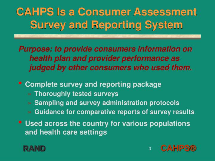 Cahps is a consumer assessment survey and reporting system