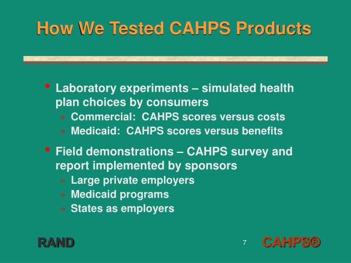 How We Tested CAHPS Products