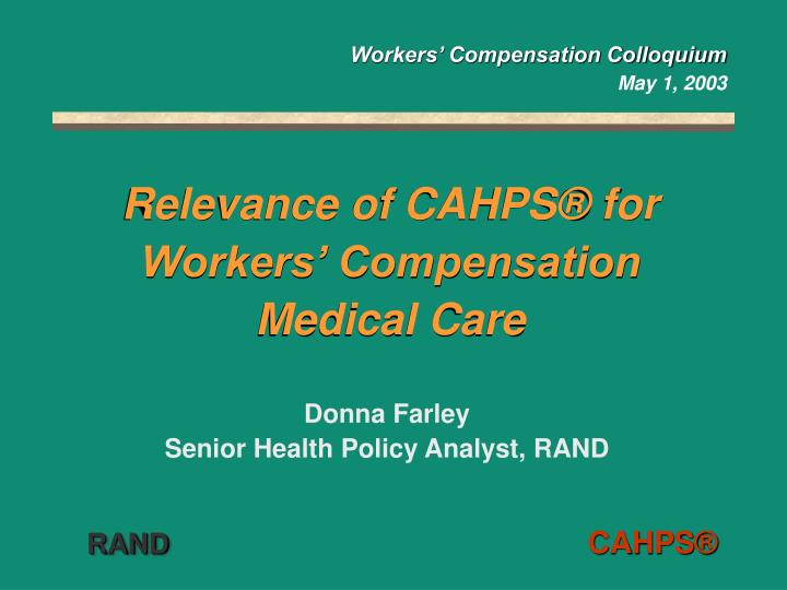 Relevance of cahps for workers compensation medical care