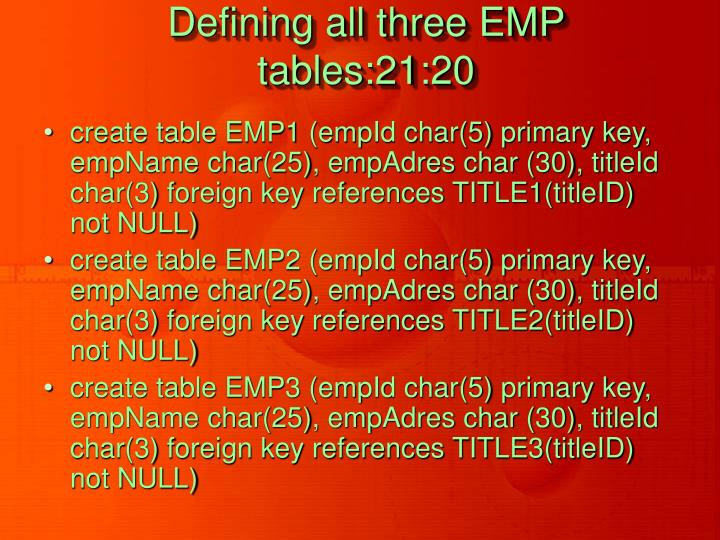 Defining all three EMP tables:21:20
