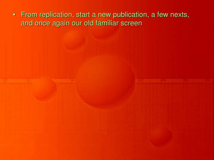 From replication, start a new publication, a few nexts, and once again our old familiar screen