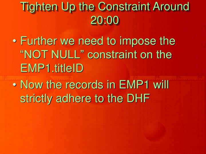 Tighten Up the Constraint Around 20:00