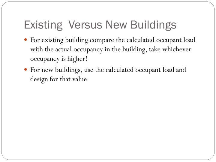 Existing  Versus New Buildings