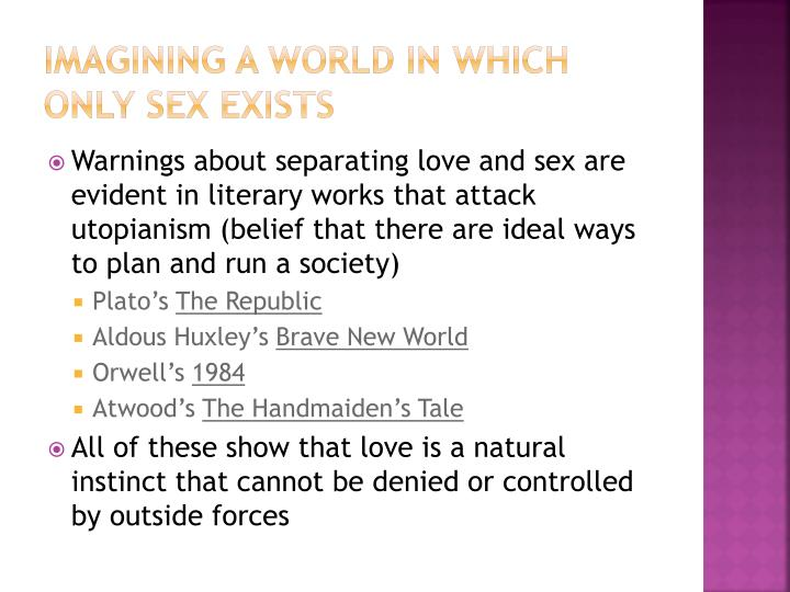 Imagining a world in which only sex exists