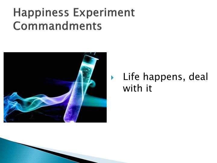 Happiness Experiment Commandments