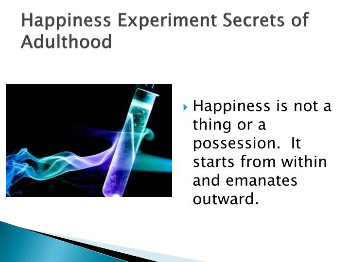 Happiness Experiment Secrets of Adulthood