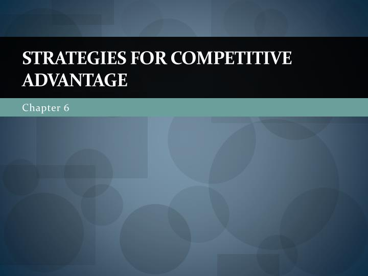 Strategies for competitive advantage