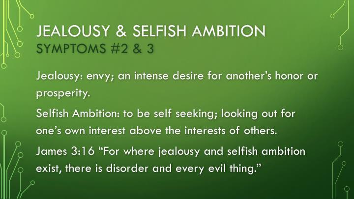 Jealousy & selfish ambition