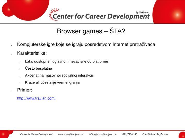 Browser games – ŠTA?