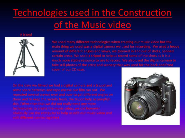 Technologies used in the Construction of the Music video