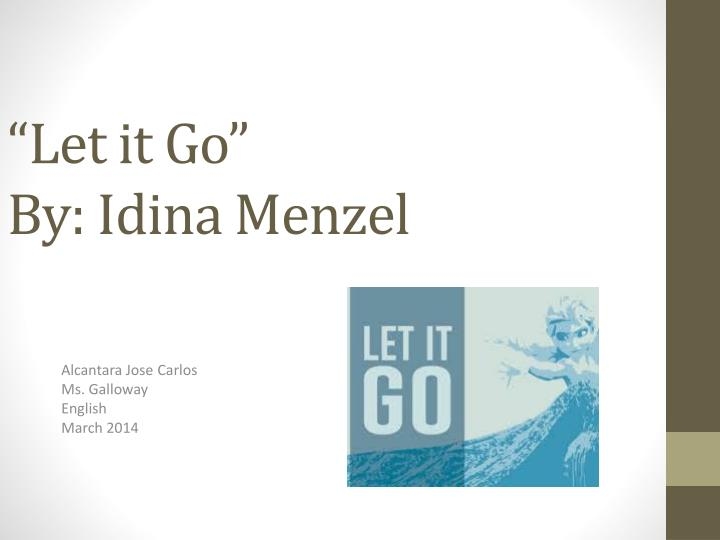 Let it go by idina menzel