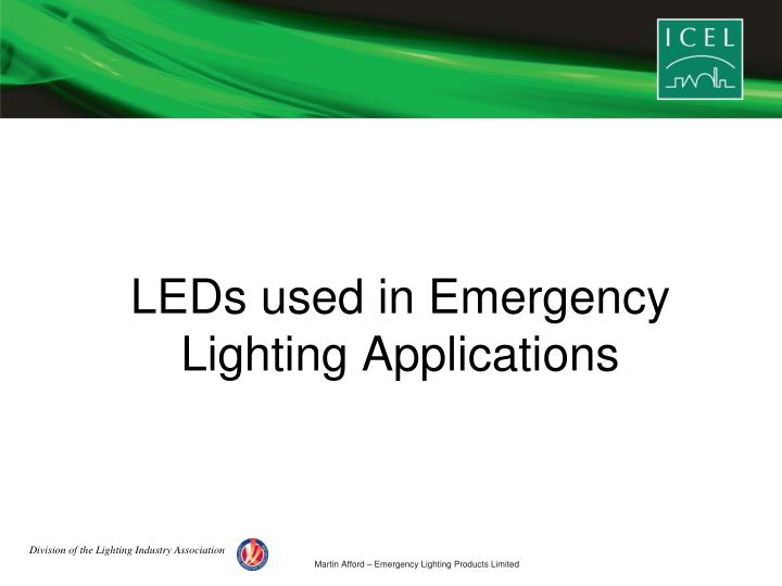 Leds used in emergency lighting applications