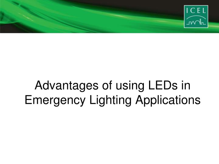 Advantages of using LEDs in Emergency Lighting Applications