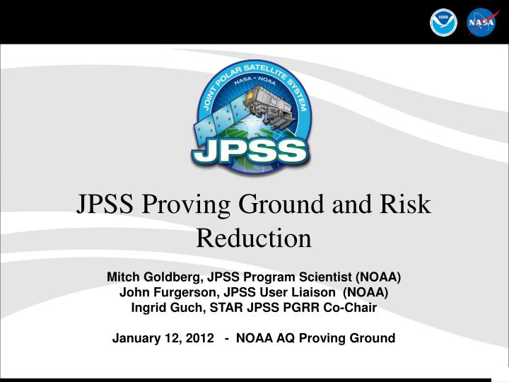 JPSS Proving Ground and Risk Reduction