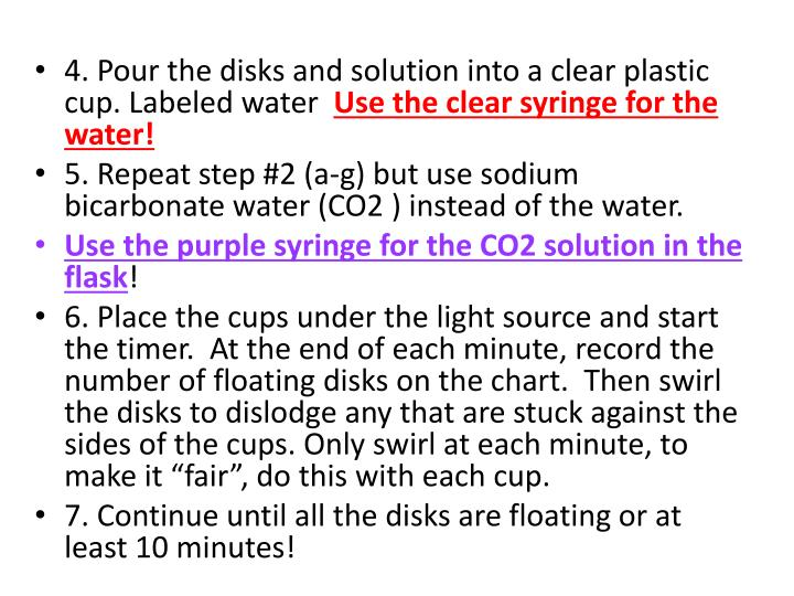 4. Pour the disks and solution into a clear plastic cup. Labeled water