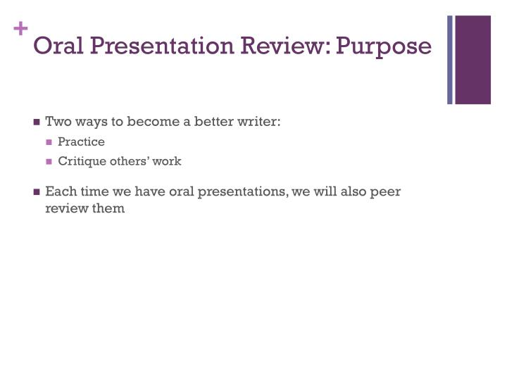 Oral Presentation Review: Purpose