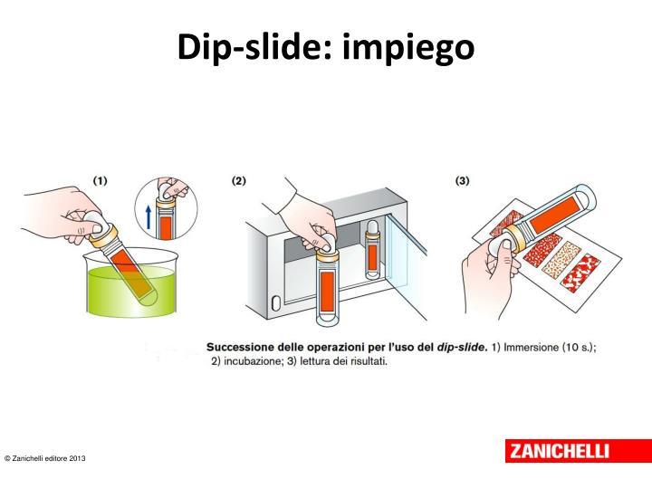 Dip-slide: impiego