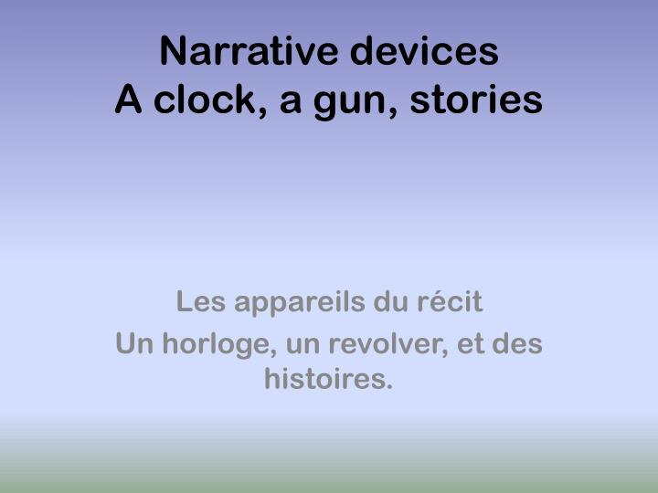 Narrative devices
